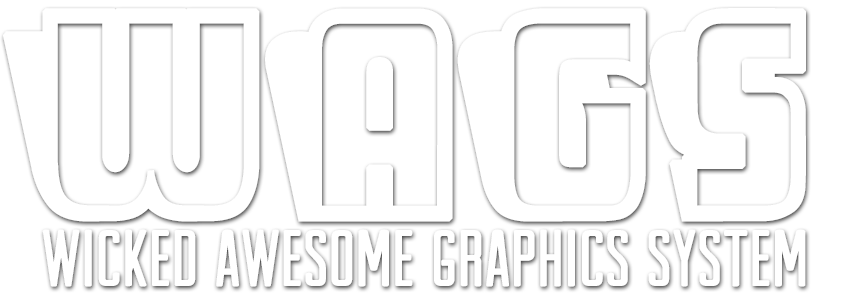 WAGS | Wicked Awesome Graphics System